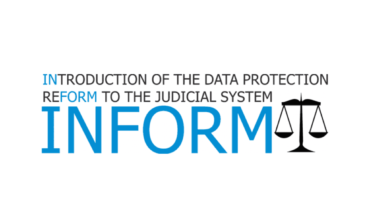 Projekt INtroduction the data protection reFORM to judicial system; INFORM